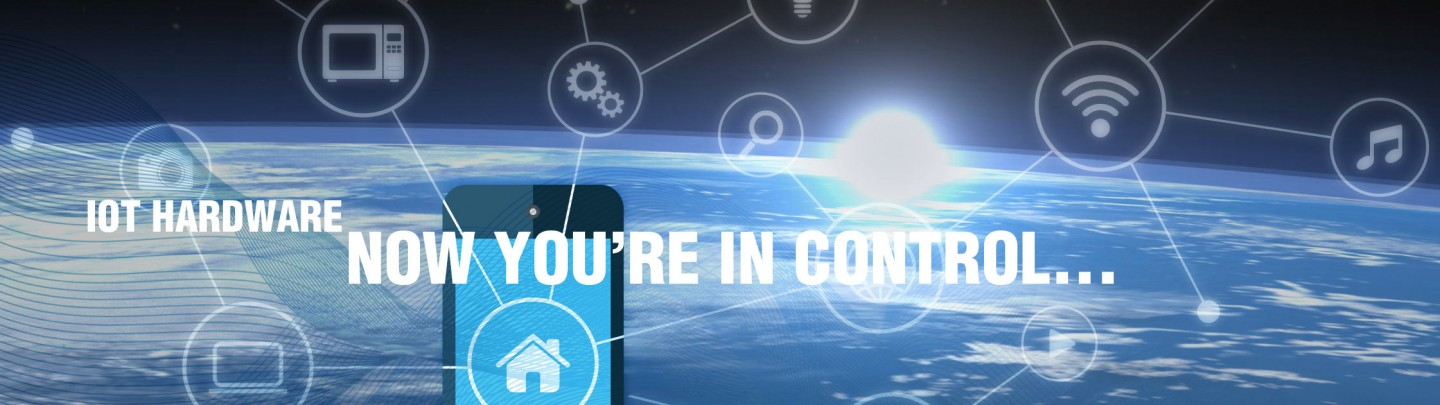 IOT Hardware: now you're in control
